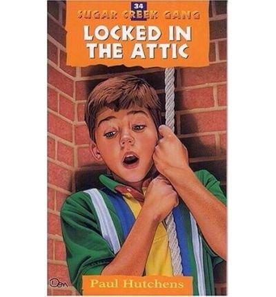9781881270393: Locked in the Attic (Sugar Creek Gang Series, 34)