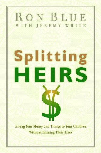9781881273059: Splitting Heirs: Giving Money & Things to Your Children Without Ruining Their Lives