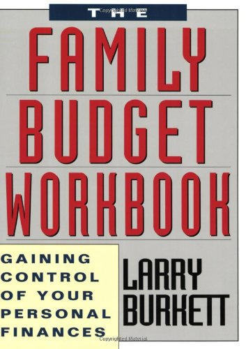 Family Budget Workbook: Gaining Control of Your: Larry Burkett
