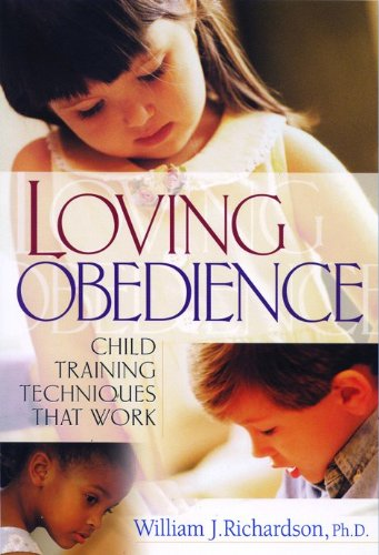 9781881273264: Loving Obedience: Child Training Techniques that Work