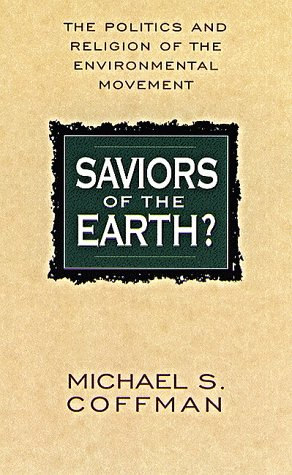9781881273271: Saviors of the Earth?: The Politics and Religion of the Environmental Movement