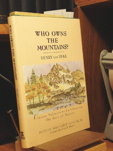 Who Owns the Mountains? : Classic Selections Celebrating the Joys of Nature