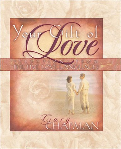 Your Gift of Love: Selections from the: Chapman, Gary D.