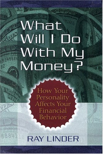 What Will I Do With My Money?: Linder, Ray