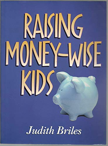 Raising Money-Wise Kids (1881273598) by Judith Briles