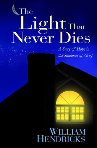 9781881273691: The Light That Never Dies: A Story of Hope in the Shadows of Grief