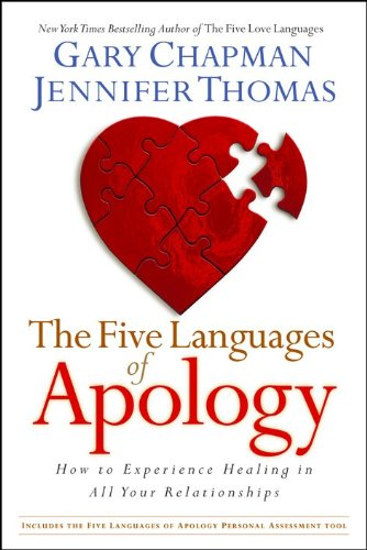 The Five Languages of Apology: How to Experience Healing in all Your Relationships: Chapman, Gary D...