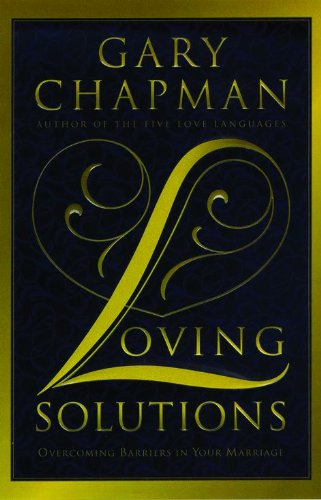 9781881273912: Loving Solutions: Overcoming Barriers in Your Marriage