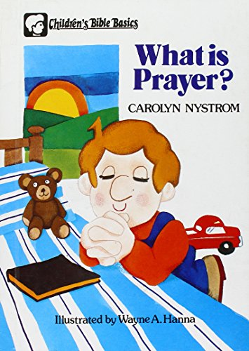 9781881278597: What Is Prayer (Children's Bible Basic Series)