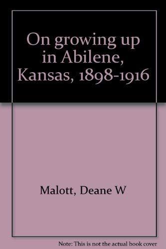 9781881281016: On growing up in Abilene, Kansas, 1898-1916