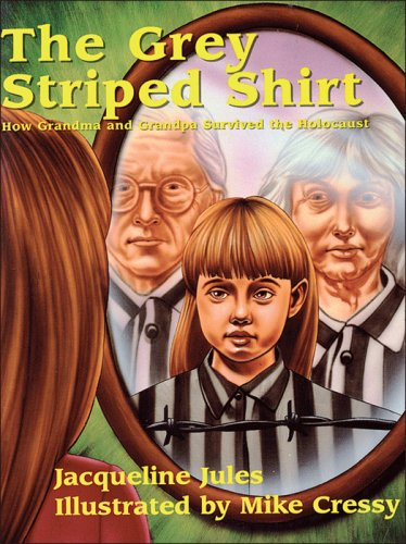 9781881283218: The Grey Striped Shirt: How Grandma and Grandpa Survived the Holocaust