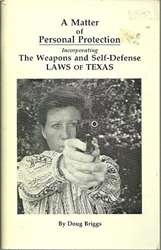 9781881287001: A Matter of Personal Protection: The Weapons and Self Defense Laws of Texas
