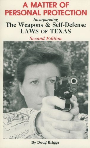 9781881287018: A Matter of Personal Protection: The Weapons and Self Defense Laws of Texas
