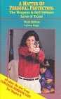 9781881287070: A Matter of Personal Protection: The Weapons and Self Defense Laws of Texas