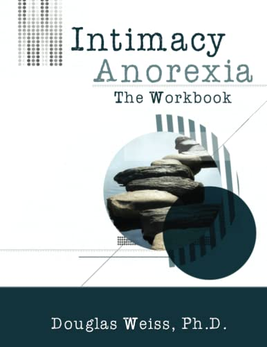 9781881292227: Intimacy Anorexia: The Workbook