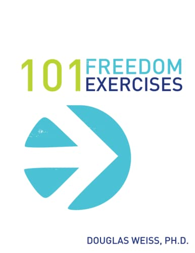 101 Freedom Exercises: A Christian Guide for Sex Addiction Recovery: Weiss, Douglas