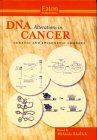 DNA Alterations in Cancer: Genetic and Epigenetic Changes: Melanie Ehrlich