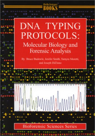 DNA Typing Protocols: Molecular Biology and Forensic