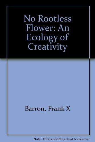 9781881303022: No Rootless Flower: An Ecology of Creativity