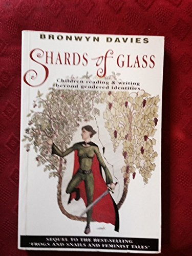 Shards of Glass: Children Reading and Writing Beyond Gendered Identities: Davies, Bronwyn