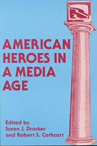 9781881303206: American Heroes in a Media Age (Hampton Press Communication Series : Mass Communications and Journalism)
