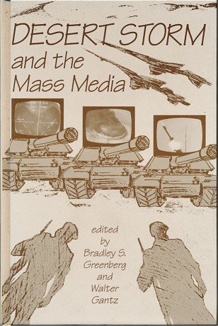 9781881303350: Desert Storm and the Mass Media (The Hampton Press Communication Series)