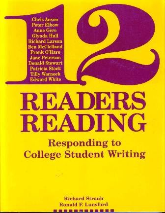 Twelve Readers Readings: Responding to College Student Writing (Written Language) (1881303403) by Straub, Richard; Lunsford, Ronald F.