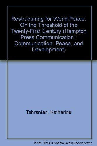 Restructuring for World Peace: On the Threshold of the Twenty-First Century (Hampton Press ...