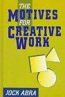 9781881303923: The Motives for Creative Work: An Inquiry With Speculations About Sports and Religion (Perspectives on Creativity)