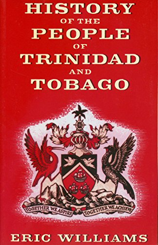 History of the People of Trinidad and: Eric Williams