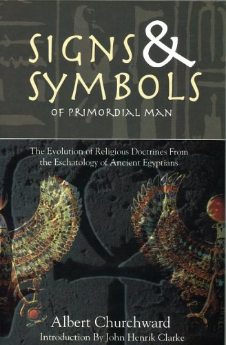 9781881316732: Signs & Symbols of Primordial Man: The Evolution of Religious Doctrines from the Eschatology of the Ancient Egyptians