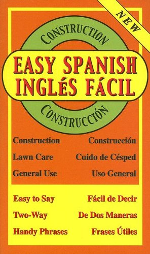 Easy Spanish for Construction/Ingles Facil Para Construccion: Mitchell Brothers Press(Manufactured