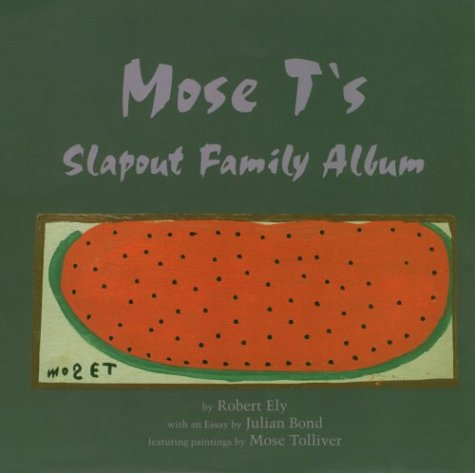 Mose T's Slapout Family Album: Poems (9781881320111) by Tolliver, Mose; Bond, Julian; Ely, Robert