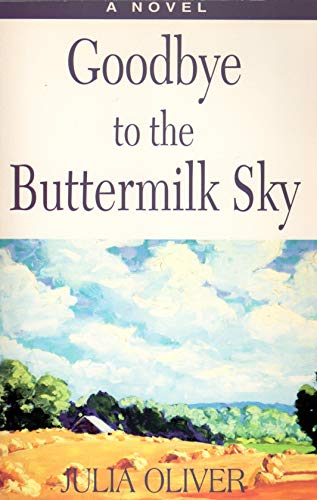 Goodbye to the Buttermilk Sky: Oliver, Julia