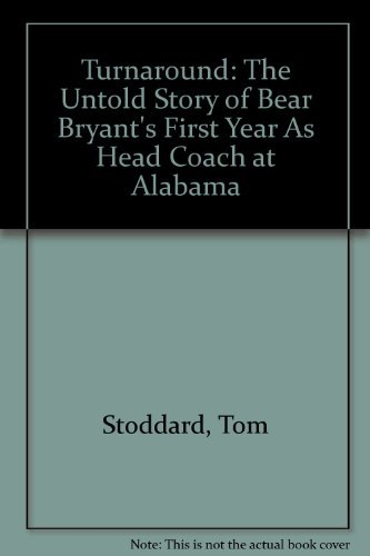 9781881320708: Turnaround: The Untold Story of Bear Bryant's First Year As Head Coach at Alabama