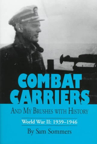 9781881320920: Combat Carriers: And My Brushes With History : World War II : 1939-1946