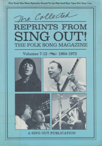 9781881322009: The Collected Reprints from Sing Out!: The Folk Song Magazine, Volumes 7-12, 1964-1973