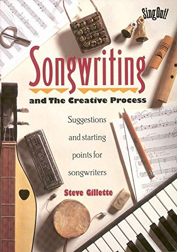 Songwriting: And the Creative Process : Suggestions: Steve Gillette