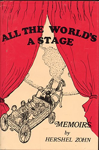 All the World's a Stage: Memoirs: Hershel Zohn