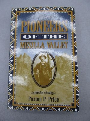 MESILLA VALLEY PIONEERS 1823-1912: Price, Paxton