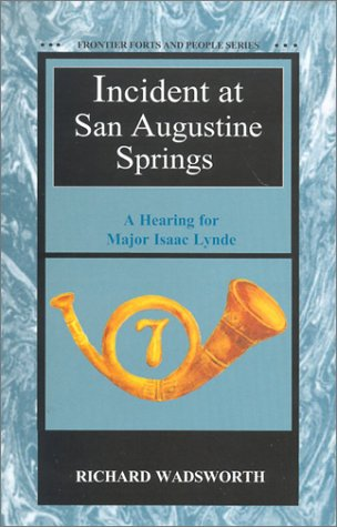9781881325567: Incident at San Augustine Springs (Frontier Forts and People)