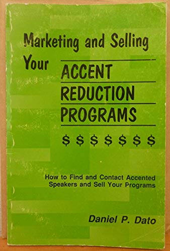 9781881336006: Marketing and selling your accent reduction programs: How to find and contact accented speakers and sell your programs