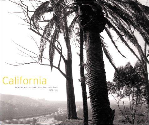California: Views By Robert Adams of the Los Angeles Basin 1978-1983: Hass, Robert
