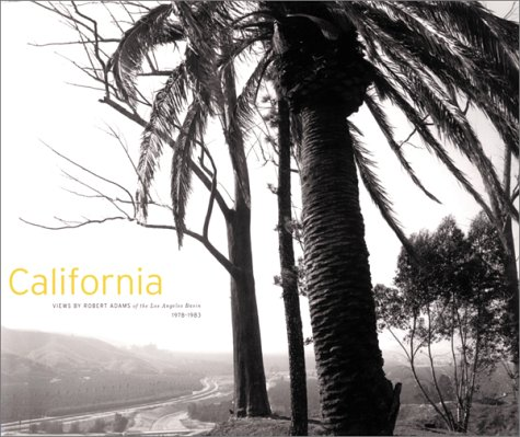 9781881337102: California: Views by Robert Adams of the Los Angeles Basin, 1978-1983
