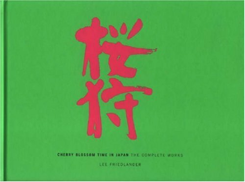 Cherry Blossom Time in Japan: The Complete Works: Friedlander, Lee