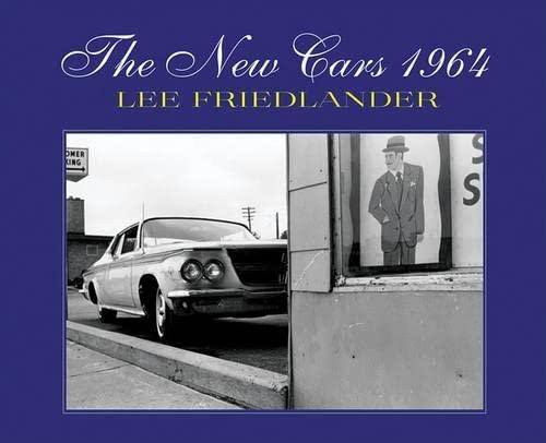 Lee Friedlander: The New Cars 1964