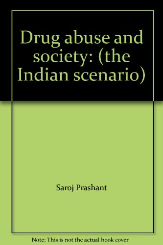 9781881338345: Drug abuse and society: (the Indian scenario)