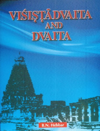 9781881338536: Visistadvaita and Dvaita: A Systematic and Comparative Study of the Two Schools of Vedanta with Special Reference to Some Doctrinal Controversies