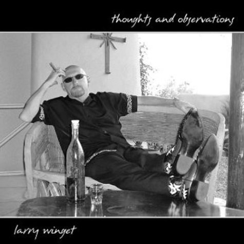 Thoughts and Observations: Winget, Larry