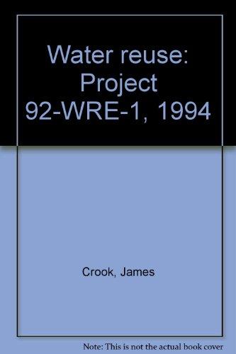 Water Reuse. Assessment Report [Project 92-WRE-1]: Crook, James, et al.